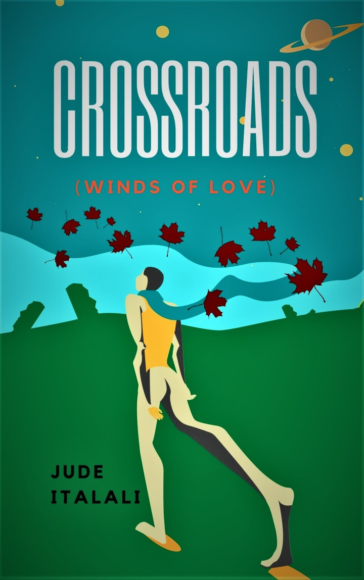 Crossroads (Winds of love): Poetry and Prose By JudeItakali