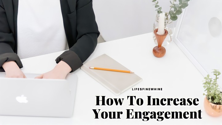 How To Increase YourEngagement