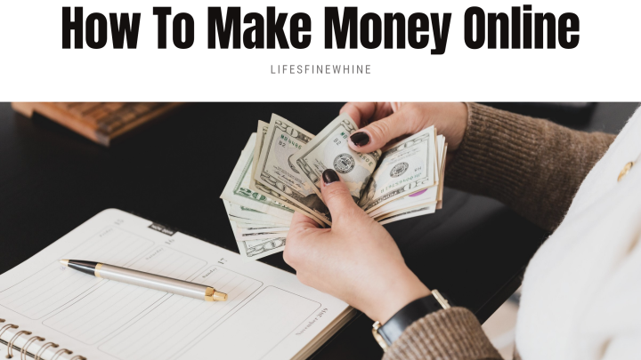 How To Make Money Online In2021