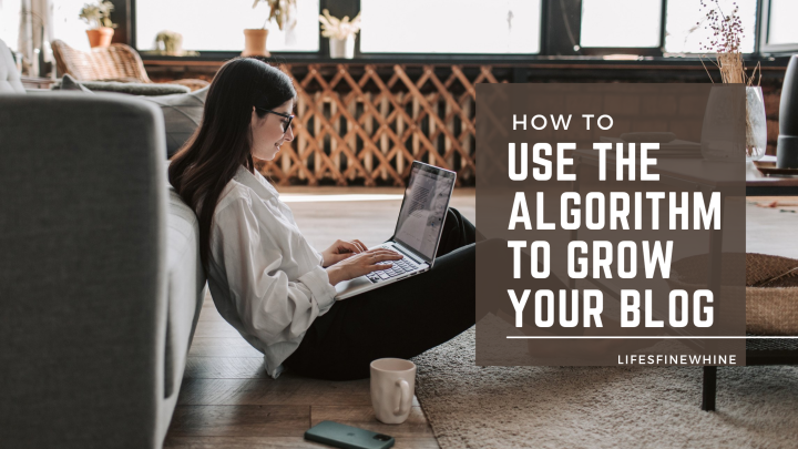 How To Use The Algorithm To Grow YourBlog