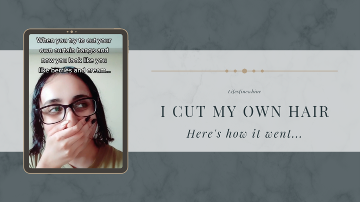 I Cut My Own Hair- Here's How ItWent